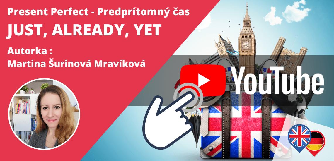 JUST, ALREADY a YET - Predprítomný čas v angličtine