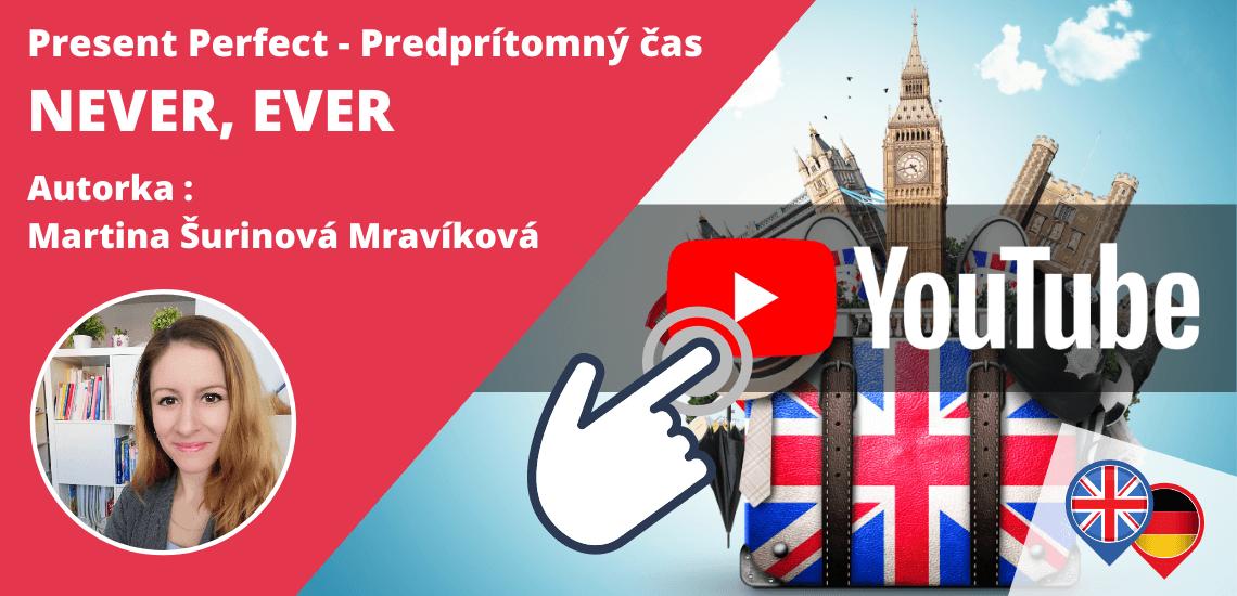 NEVER, EVER - Predprítomný čas v angličtine